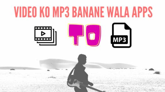 Video ko mp3 Banane Wala Apps