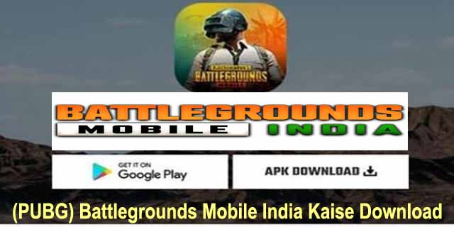Battlegrounds Mobile India Kaise Download Kare
